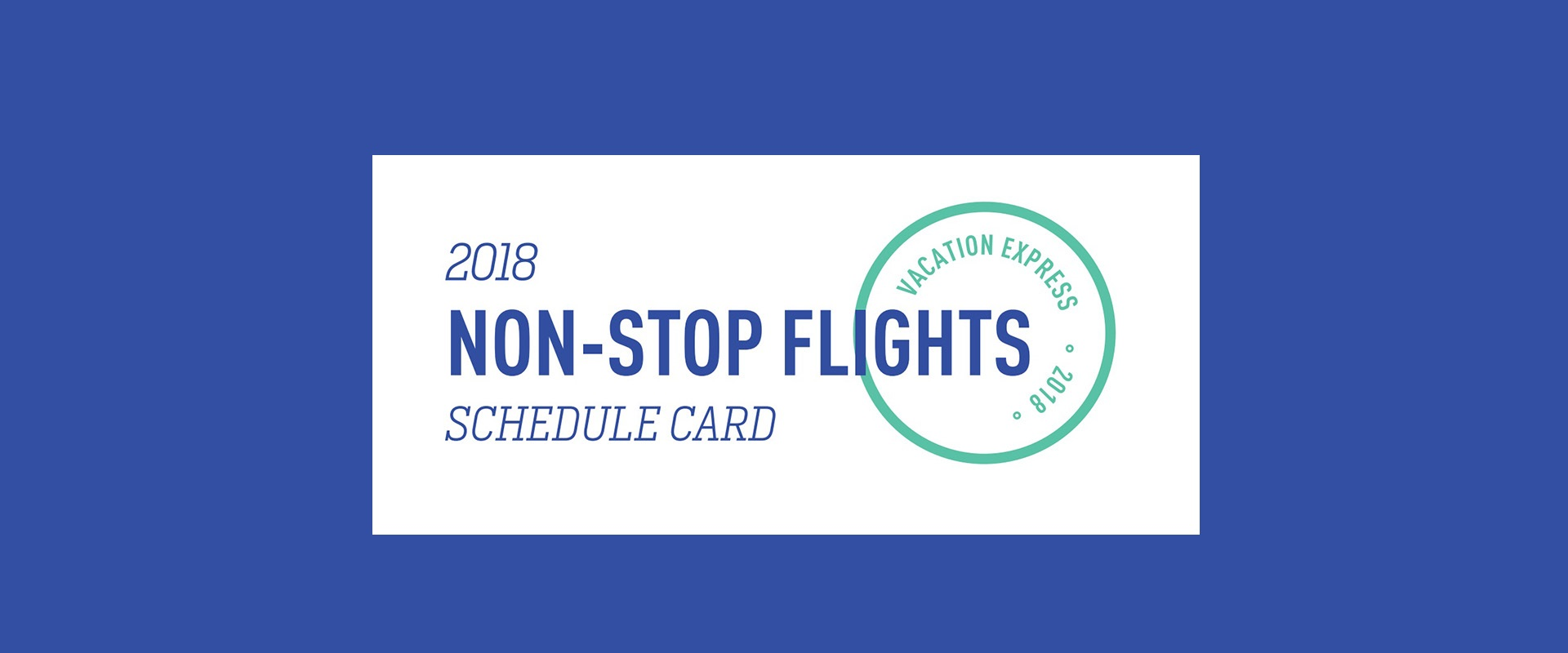 Vacation-Express-2018-Non-Stop-Charter-Schedule-Header