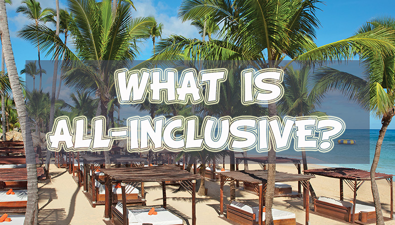 What is an All Inclusive Resort?