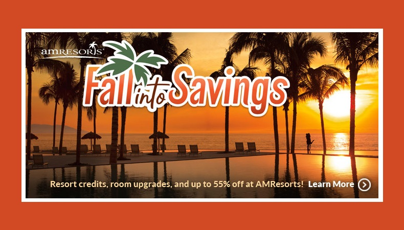 AM Resorts   Fall Into Savings!