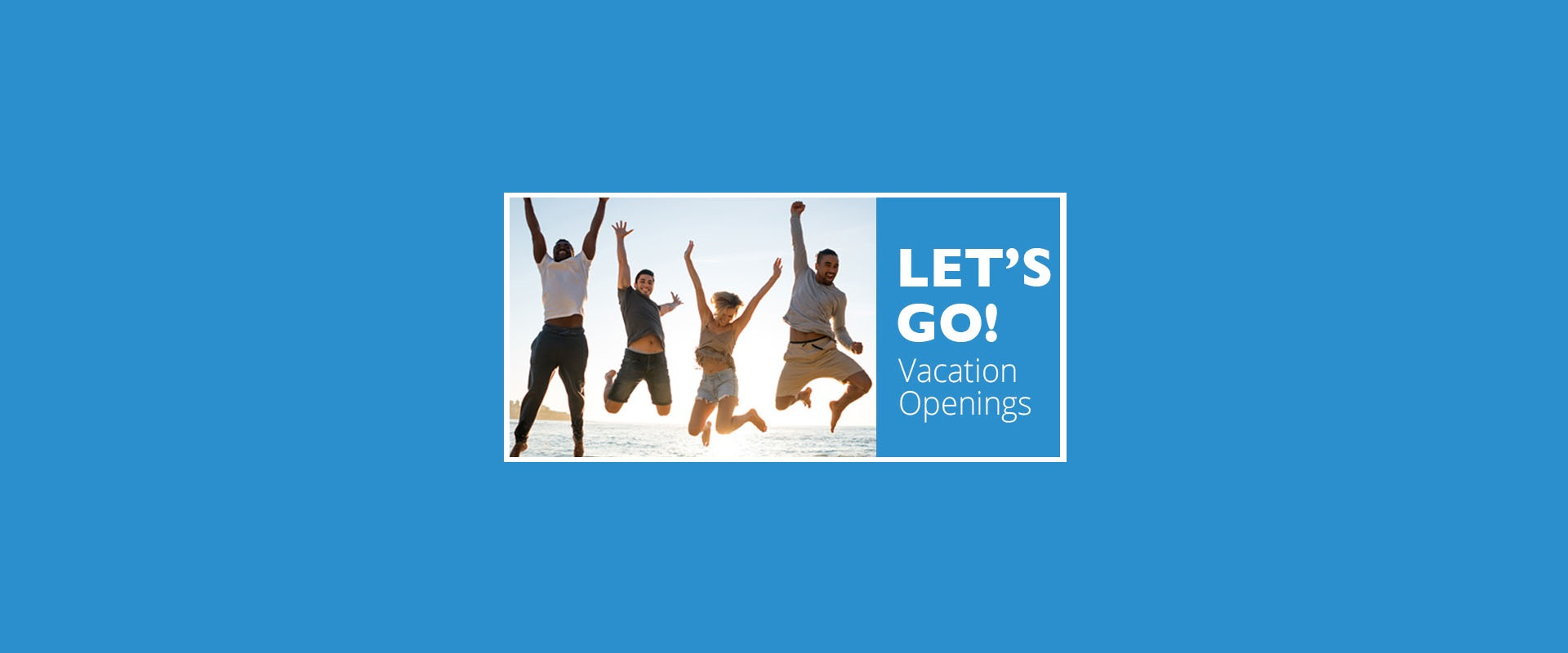 Lets-Go-Vacation-Openings-Banner